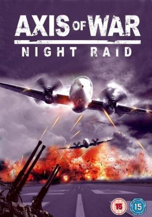 Ось войны. Часть третья: Ночной рейд / Axis of War: Night Raid (2010)