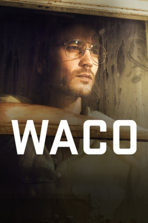 Трагедия в Уэйко / Waco (Сезон 1) (2018)